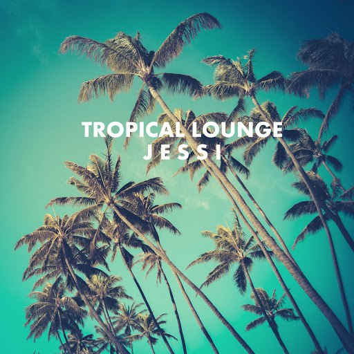 Jessi альбом Tropical Lounge
