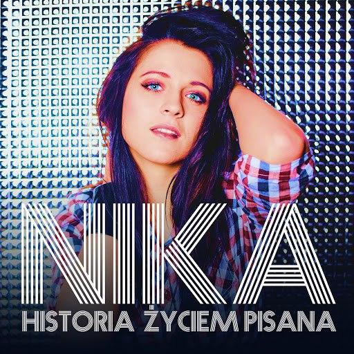 Nika альбом Historia życiem pisana (Radio Edit)