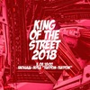 King Of The Street 2018