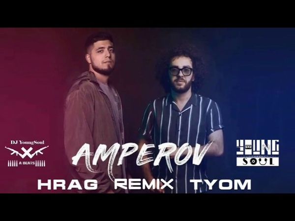 Hrag ft Tyom - Amperov (2018) x YoungSoul Remix x Deep House