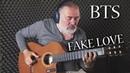 (BTS) FAKE LOVE | Fingerstyle Guitar | Igor Presnyakov