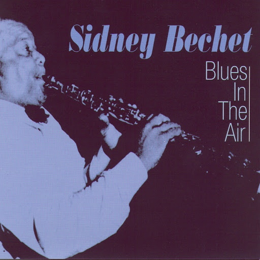 Sidney Bechet альбом Blues In The Air