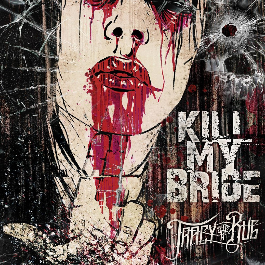 Tracy Ate A Bug - Kill My Bride (2018)