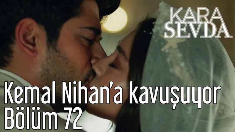 Kara Sevda 72. Bölüm - Kemal Nihana Kavuşuyor