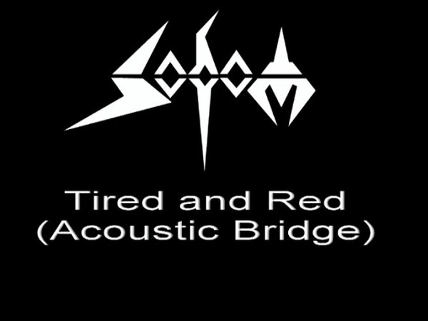 Sodom - Tired And Red (Acoustic bridge)