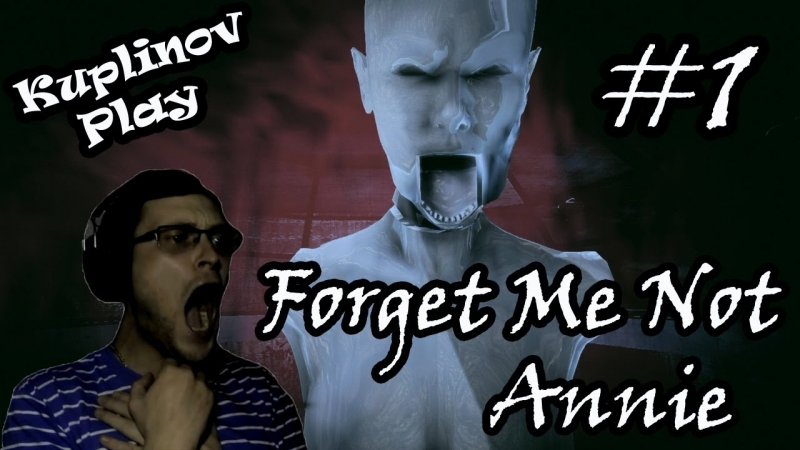 Kuplinov Play – Forget Me Not Annie – Дыра в спине и моей психике! 1