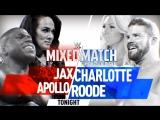 ммч-6 | Ная Джэкс и Аполло против Шарлотты Флэр и Бобби Руда