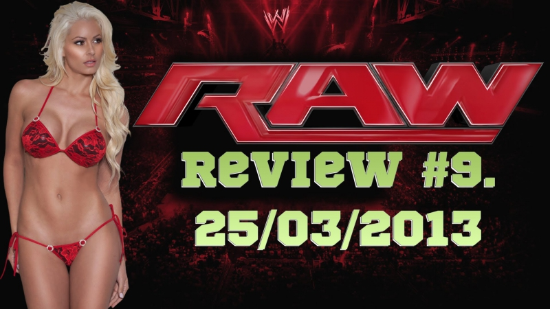 RAW Review 9. 25/03/2013