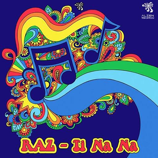 Raz альбом Ti Na Na