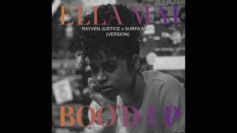 Rayven Justice Bood Up (Ella Mai Remix) ft Surfa Solo