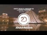 Dirty Rush Gregor Es x David Puentez - Mona Lisa