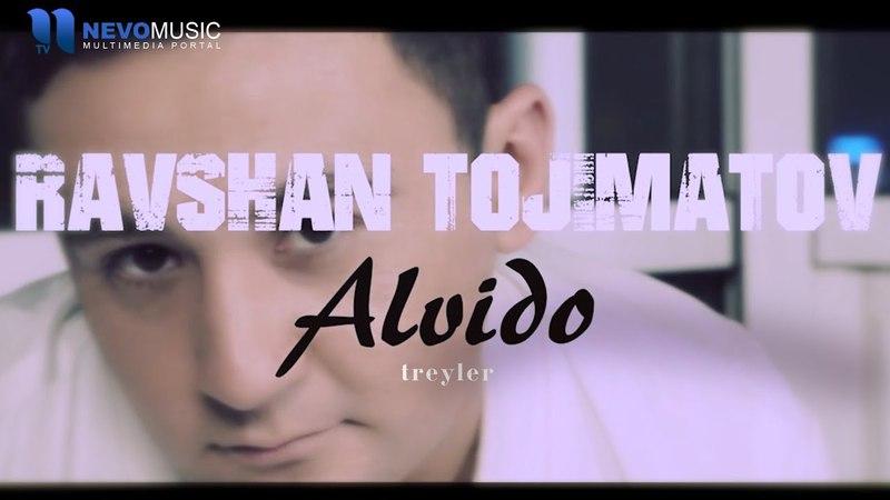 Ravshan Tojimatov - Alvido (treyler)   Равшан Тожиматов - Алвидо (трейлер)