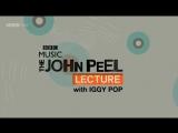 Iggy Pop - John Peel Lecture 2014