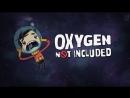Oxygen Not Included Голодовка или Развитие и Процветание