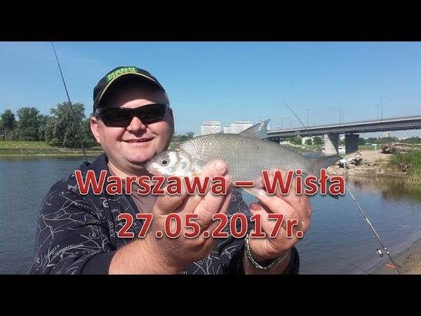 Warszawa Wisła 27 05 2017r