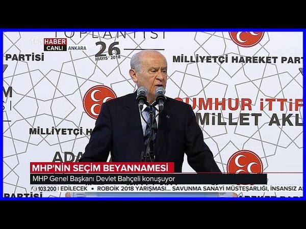 MHP Seçim Beyannamesi, Devlet Bahçelinin Konuşması 26 Mayıs 2018