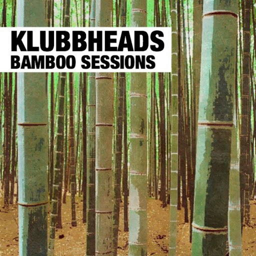 Klubbheads альбом Bamboo Sessions