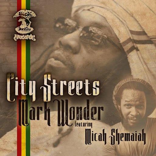 Mark Wonder альбом City Streets (feat. Micah Shemaiah)