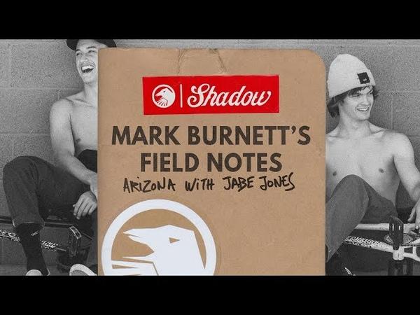 Mark Burnett's Field Notes : Arizona with Jabe Jones