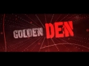 Интро Golden den