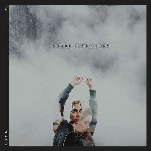 Alex G альбом Share Your Story
