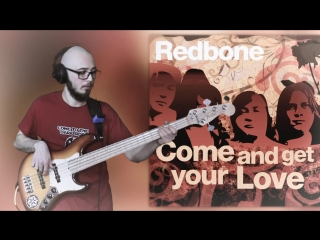 Redbone - Come and Get Your Love (bass cover)