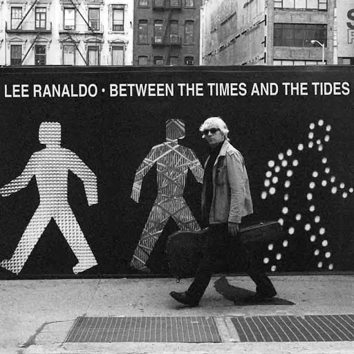 Lee Ranaldo альбом Between The Times & The Tides