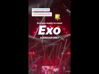 180302 #EXO @ dreammakerlive_official Insta Story: EXO 'The EℓyXiOn' in Singapore
