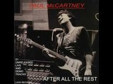 Paul McCartney - After All The Rest