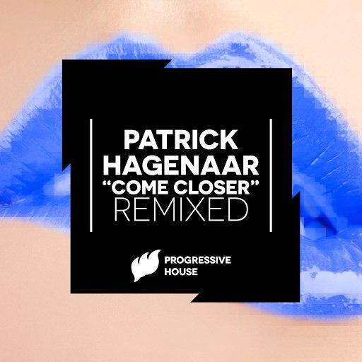 Patrick Hagenaar альбом Come Closer (Not Too Close) (Remixed)