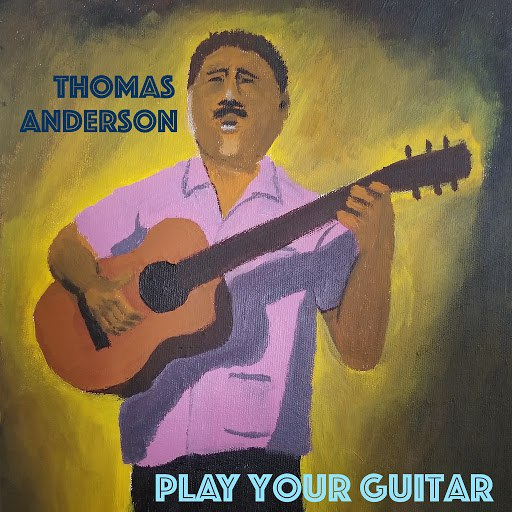Thomas Anderson альбом Play Your Guitar