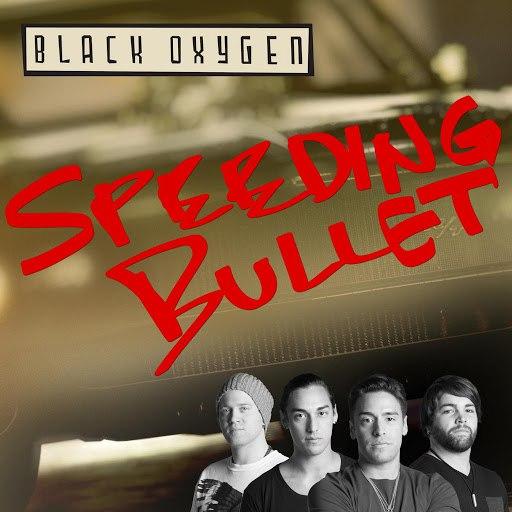Black Oxygen альбом Speeding Bullet