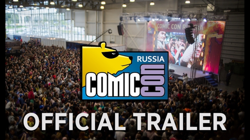 Comic Con Russia 2018 trailer [4 - 7 октября, Москва, Крокус Экспо]