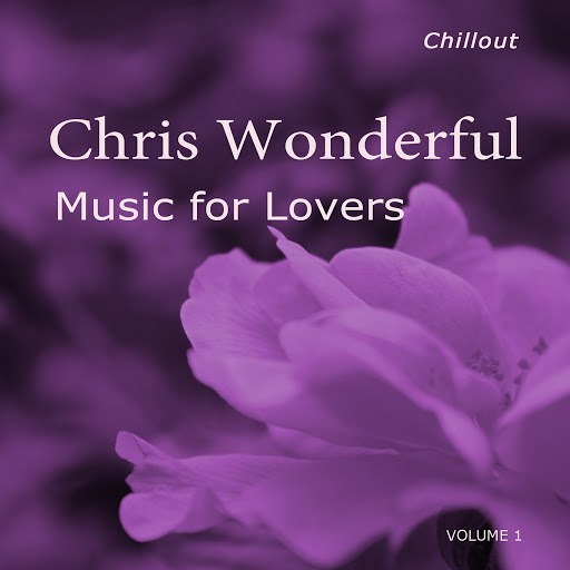 Chris Wonderful альбом Music for Lovers, Vol. 1