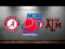 Alabama Crimson Tide vs Texas A M Aggies | 08.03.2018 | SEC Championship | 2nd Round | NCAAM 2017-2018