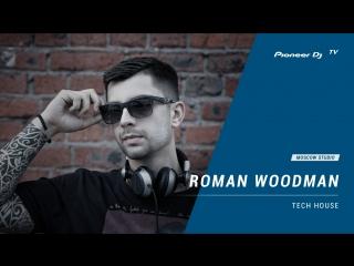 ROMAN WOODMAN [ tech house ] @ Pioneer DJ TV | Moscow