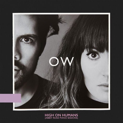 Oh Wonder альбом High On Humans (Abbey Road Piano Sessions)