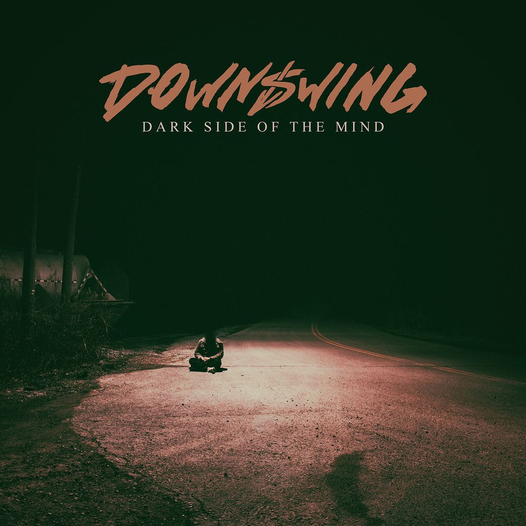 Downswing - Dark Side Of The Mind [EP] (2017)