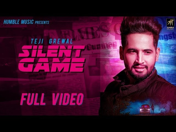 Silent Game (Full Video) | Teji Grewal | Vicky Dhaliwal | Latest Punjabi Song 2018 | Humble Music