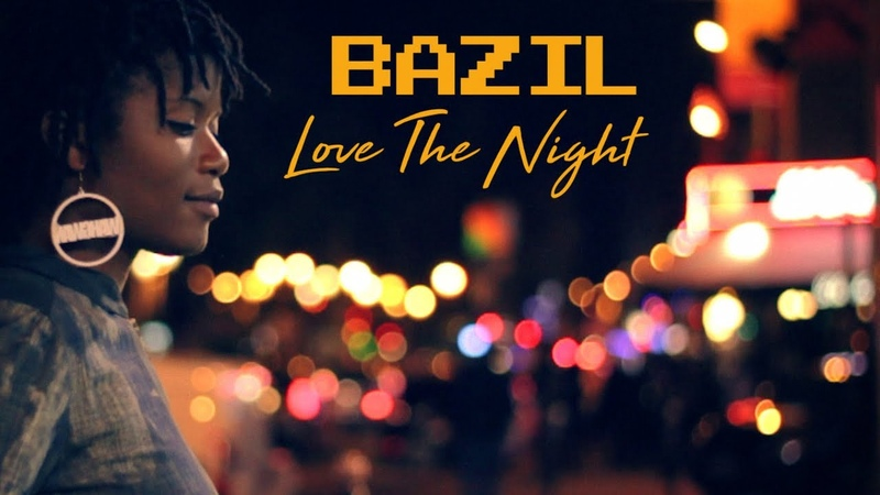 Bazil - Love the Night (Official Video)