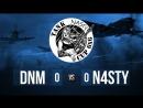 NASTY CUP 6x6 DNM vs. N4STY