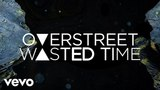 Overstreet - Wasted Time (Lyric Video)