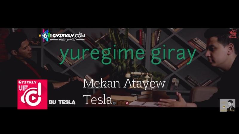 Mekan Atayew Tesla - Yuregime giray 2018 HD