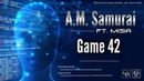 A.M. Samurai ft. Misia - Game 42 (Extended Mix. by: Space Intruder) edit.2k18