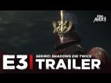 ENG | Трейлер: «Sekiro: Shadows Die Twice» | E3 2018