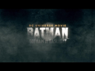 dc universe movie batman gotham by gaslight trailer