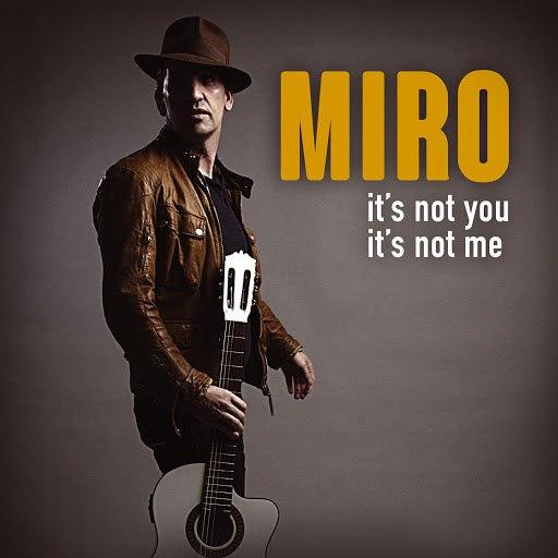 Miro альбом It's Not You, It's Not Me