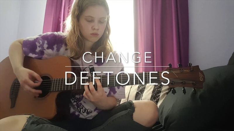 Change (In the House of Flies) - Deftones Cover