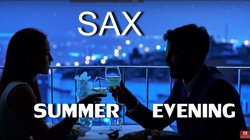SAX EVENING SMOOTH JAZZ RELAXING ROMANTIC INSTRUMENTAL DINNER MUSIC SAXOPHONE