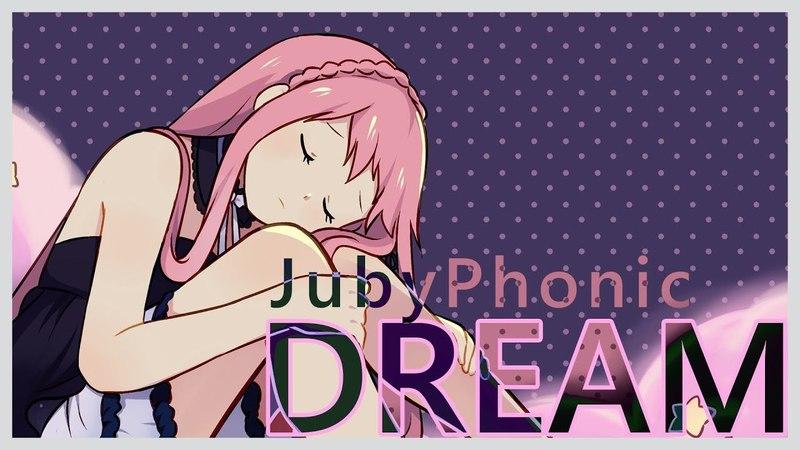 Dream - CircusP (Juby Version)【JubyPhonic】